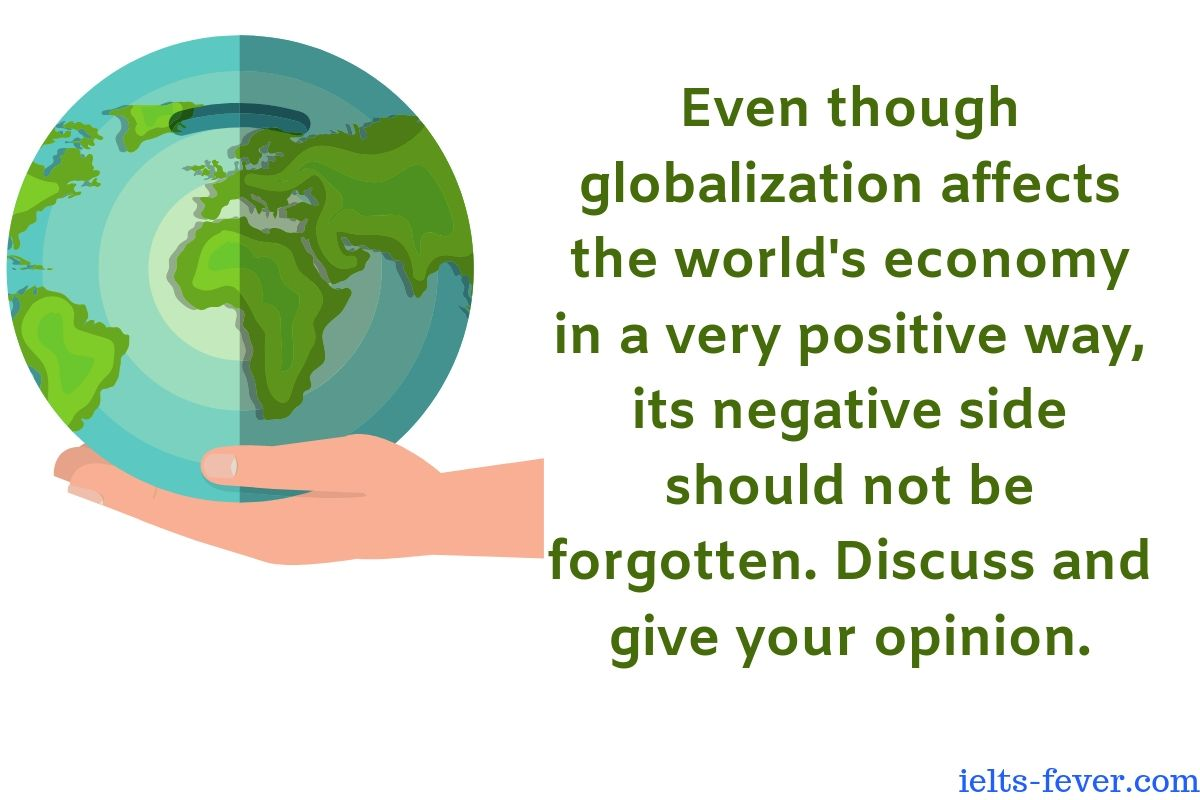 Even though globalization affects the world's economy in a very positive way