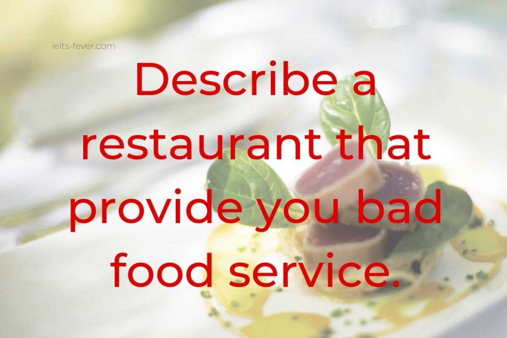 Describe a restaurant that provides you bad food service nutritive value of food received very bad service