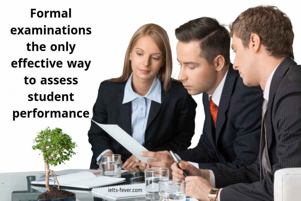 Formal examinations the only effective way to assess student performance