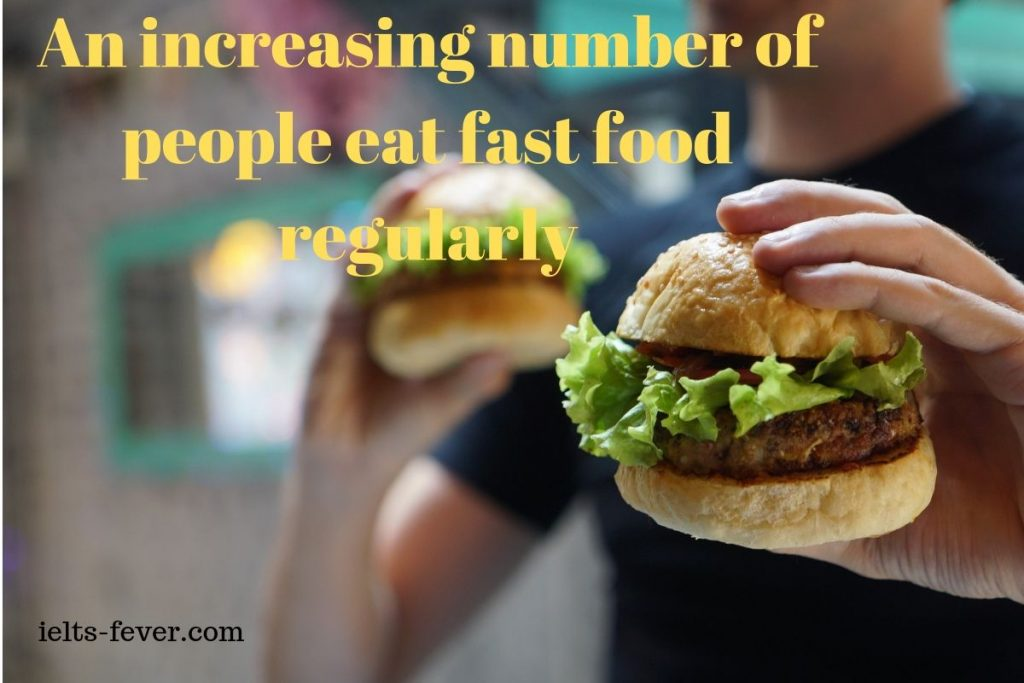 An increasing number of people eat fast food regularly