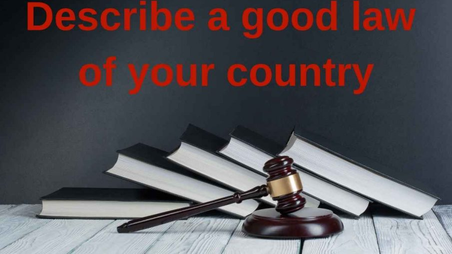 Describe a good law of your country