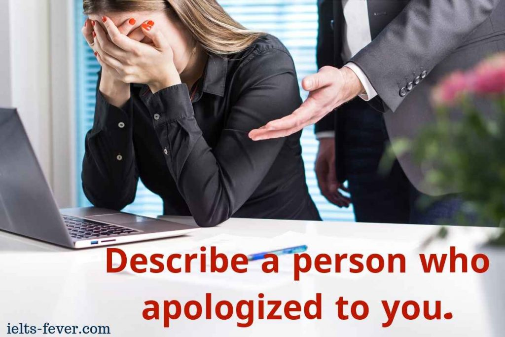 Describe a person who apologized to you.