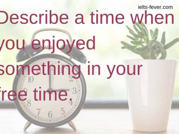 Describe a time when you enjoyed something in your free time