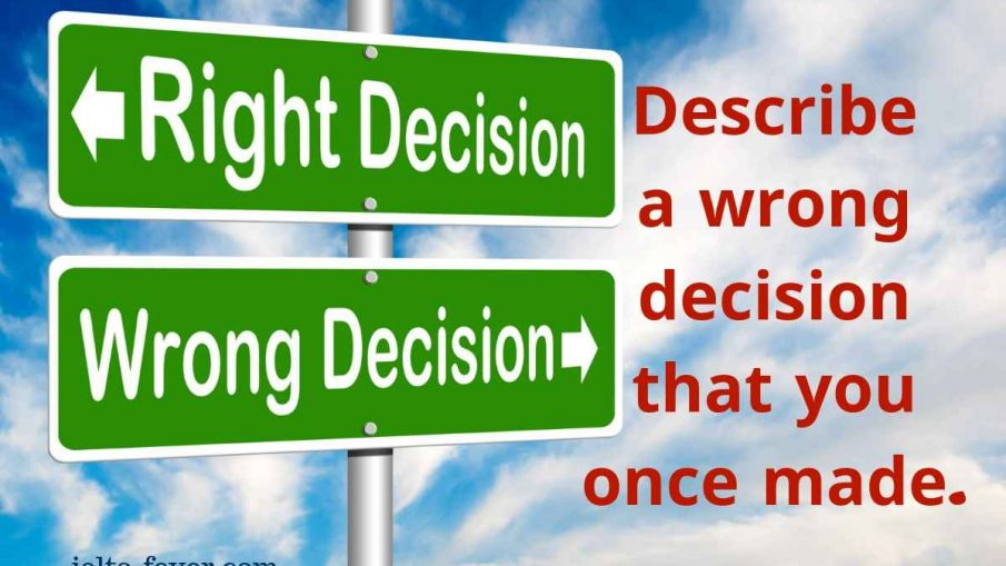 Describe the wrong decision that you once made