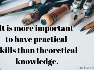 It is more important to have practical skills than theoretical knowledge
