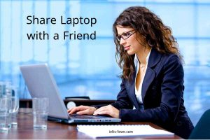 Share Laptop with a Friend