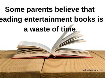 Some parents believe that reading entertainment books is a waste of time.