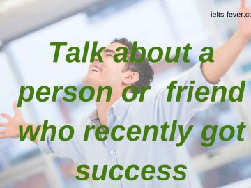 Talk about a person or friend who recently got success