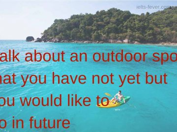 Talk about an outdoor sport that you have not yet but you would like to do it in future
