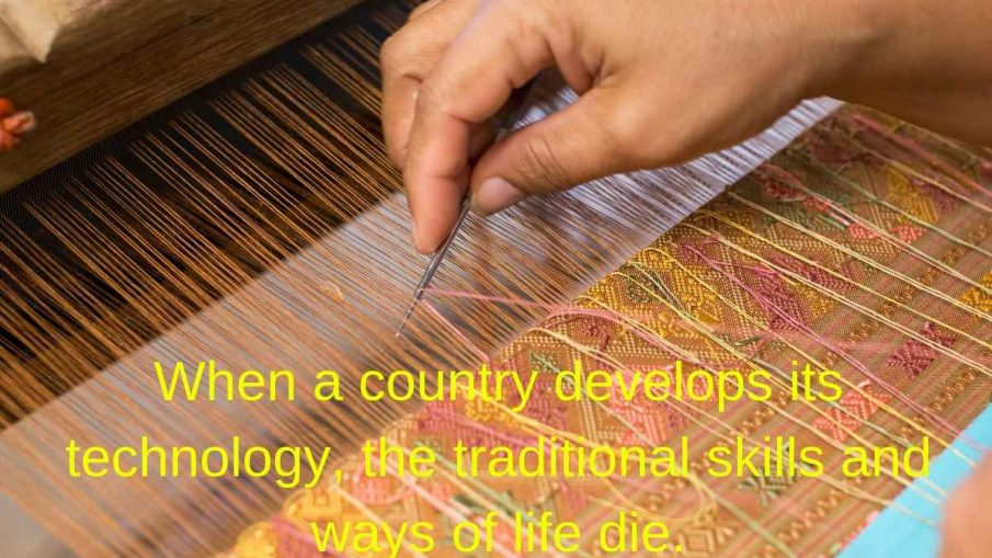 When a country develops its technology, the traditional skills