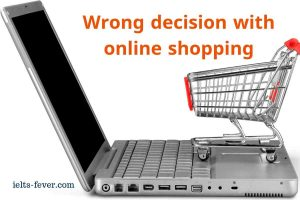 Wrong decision with online shopping