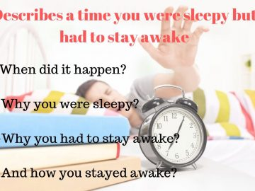 a time you were sleepy but had to stay awake