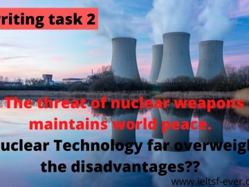 The threat of nuclear weapons maintains world peace. Nuclear power provides cheap and clean energy. (1)