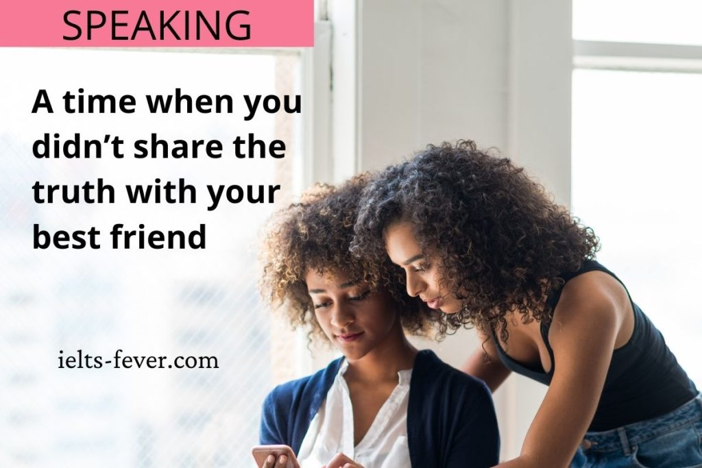 A time when you didn't share the truth with your best friend