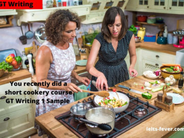 You recently did a short cookery course GT Writing 1 Sample