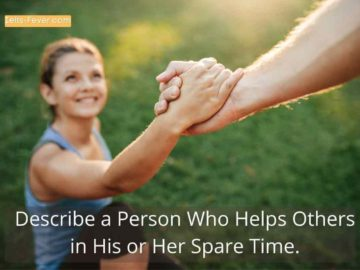 Describe a Person Who Helps Others in His or Her Spare Time.