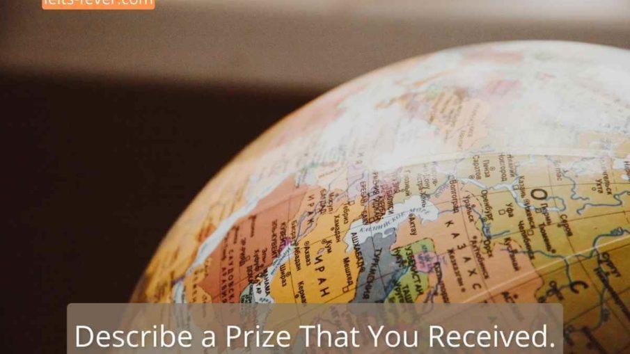 Describe a Prize That You Received.