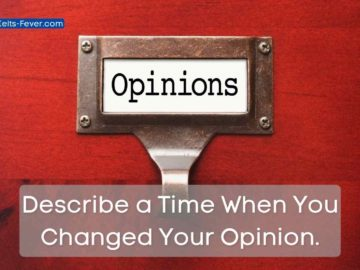 Describe a Time When You Changed Your Opinion.