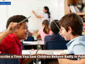 Describe a Time You Saw Children Behave Badly in Public. (1)