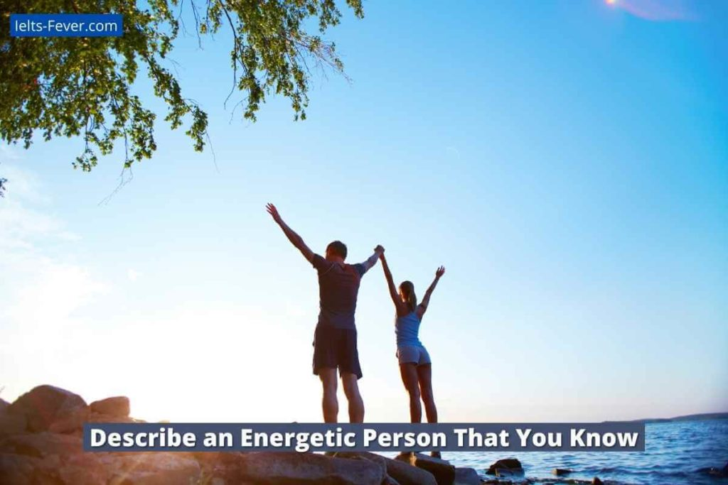 Describe an Energetic Person That You Know