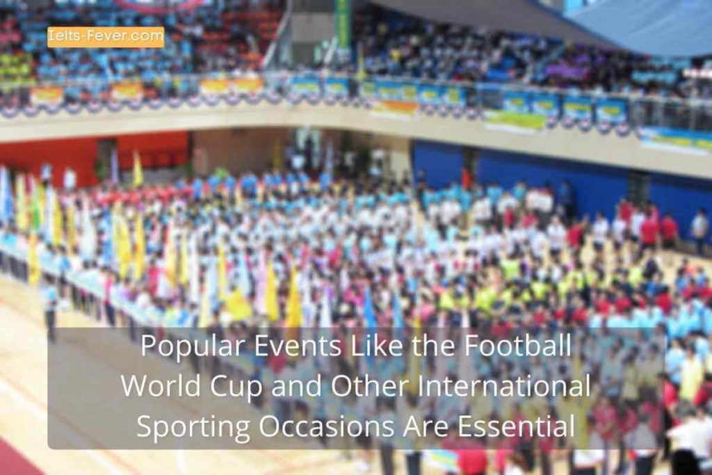 Popular Events Like the Football World Cup and Other International Sporting Occasions Are Essential
