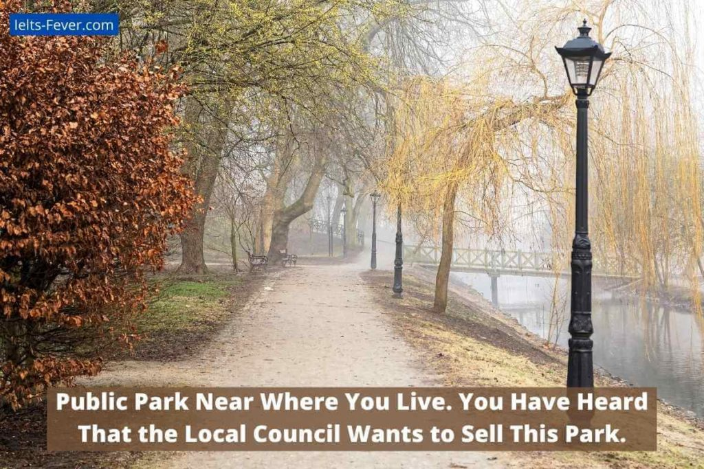 Public Park Near Where You Live. You Have Heard That the Local Council Wants to Sell This Park.