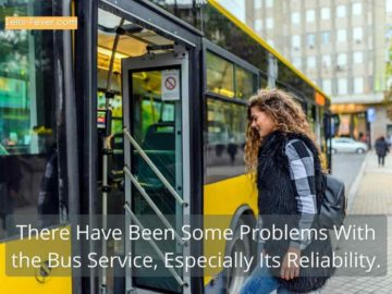 There Have Been Some Problems With the Bus Service, Especially Its Reliability.