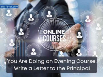 You Are Doing an Evening Course. Write a Letter to the Principal (1)