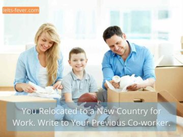 You Relocated to a New Country for Work. Write to Your Previous Co-worker