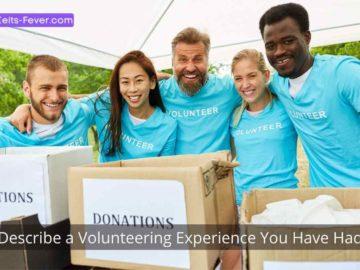 Describe a Volunteering Experience You Have Had (1)